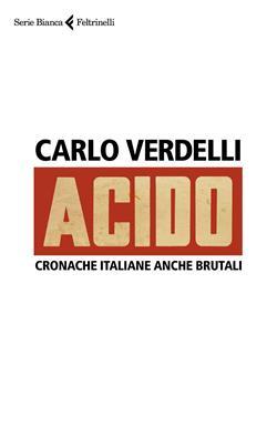 Acido. Cronache italiane anche brutali