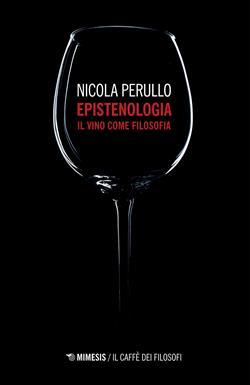 Epistenologia. Il vino come filosofia