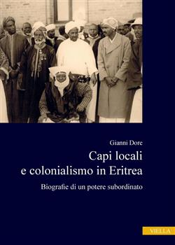 Capi locali e colonialismo in Eritrea. Biografie di un potere subordinato (1937-1941)