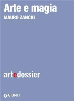 Arte e magia. Ediz. illustrata