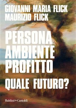 Persona ambiente profitto. Quale futuro?