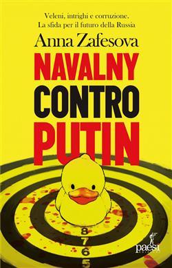 Navalny contro Putin. Veleni, intrighi e corruzione. La sfida per il futuro della Russia