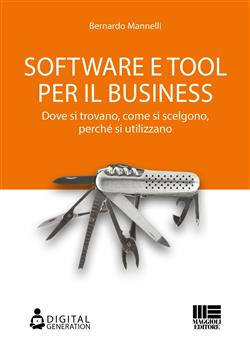 Software e tool per il business. Dove si trovano, come si scelgono, perché si utilizzano