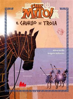 Il cavallo di Troia. Che mito!