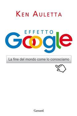 Effetto Google. La fine del mondo come lo conosciamo