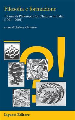 """Filosofia e formazione. 10 anni di """"philosophy for children"""" in Italia (1991-2001)"""
