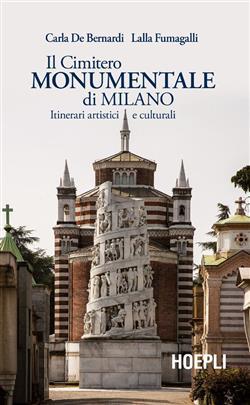 Il Cimitero Monumentale di Milano. Itinerari artistici e culturali