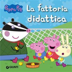 Peppa Pig. La fattoria didattica