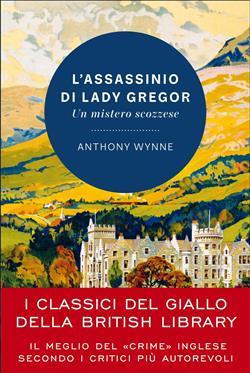 L'assassinio di lady Gregor. Un mistero scozzese