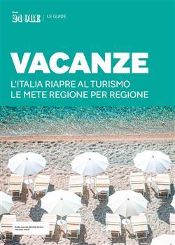 Vacanze. L'Italia riapre al turismo. Le mete regione per regione