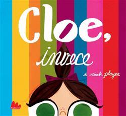 Cloe, invece. Ediz. illustrata