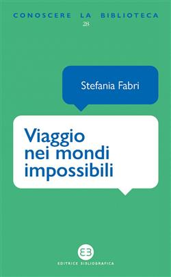 Viaggio nei mondi impossibili. La fantascienza sugli scaffali della biblioteca