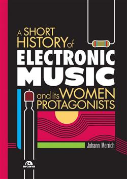A short history of electronic music and its women protagonists