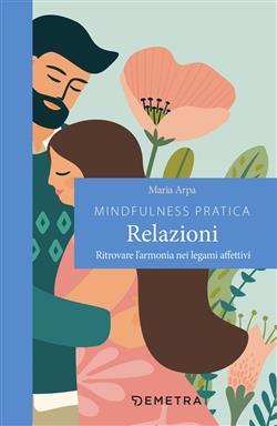 Mindfulness pratica. Relazioni