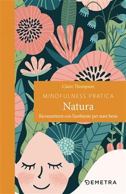 Mindfulness pratica. Natura