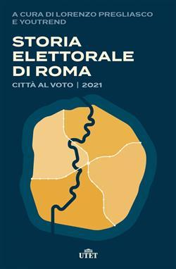 Storia elettorale di Roma. Città al voto 2021