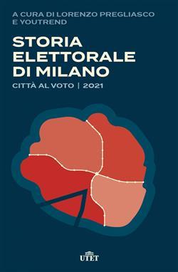 Storia elettorale di Milano. Città al voto 2021