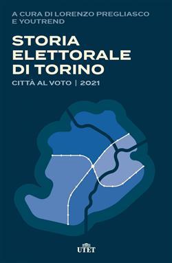 Storia elettorale di Torino. Città al voto 2021