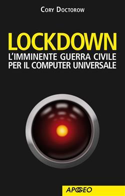 Lockdown. L'imminente guerra civile per il computer universale