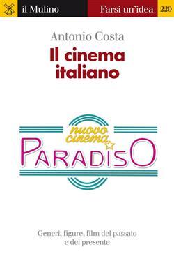 Il cinema italiano. Generi, figure, film del passato e del presente