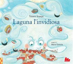 Laguna l'invidiosa. Ediz. illustrata