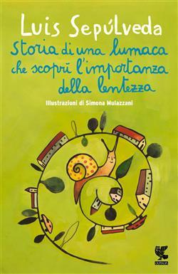 Storia di una lumaca che scoprì l'importanza della lentezza (Edizione Speciale)