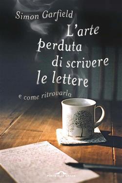 L'arte perduta di scrivere le lettere e come ritrovarla