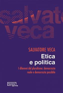 Etica e politica. I dilemmi del pluralismo: democrazia reale e democrazia possibile