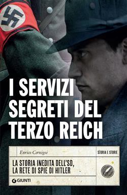 I servizi segreti del Terzo Reich. La storia inedita dell'SD, la rete di spie di Hitler