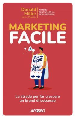 Marketing facile. La strada per far crescere un brand di successo