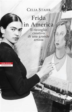 Frida in America. Il risveglio creativo di una grande artista