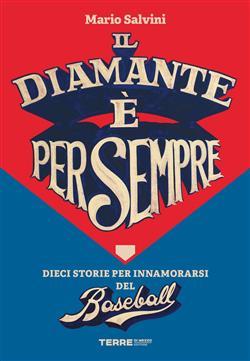 Il diamante è per sempre. Dieci storie per innamorarsi del baseball