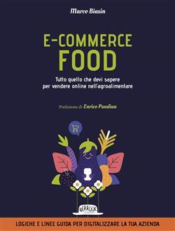 E-commerce food. Tutto quello che devi sapere per vendere online nell'agroalimentare