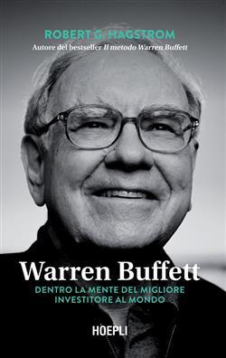 Warren Buffett. Dentro la mente del migliore investitore al mondo