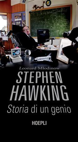 Stephen Hawking. Storia di un genio