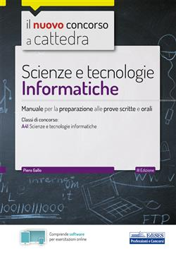 Scienze e tecnologie informatiche. Manuale per la preparazione alle prove scritte e orali. Con software di simulazione
