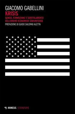 Krisis. Genesi, formazione e sgretolamento dell'ordine economico statunitense