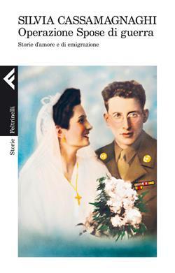 Operazione spose di guerra. Storie d'amore e di emigrazione