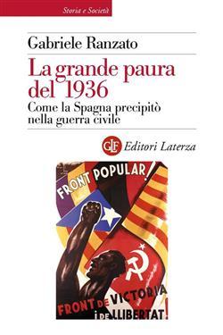 La grande paura del 1936. Come la Spagna precipitò nella guerra civile