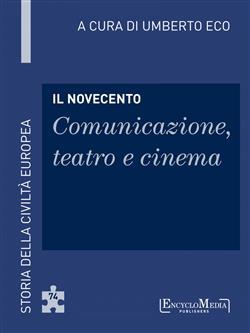 Il Novecento. Comunicazione, teatro e cinema