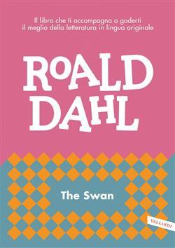 The swan. Impara l'inglese con Roald Dahl