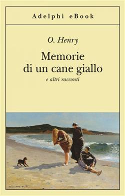 Memorie di un cane giallo e altri racconti