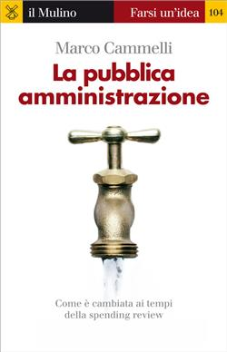 La pubblica amministrazione. Come è cambiata ai tempi della spending review