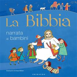 La Bibbia narrata ai bambini. Ediz. illustrata