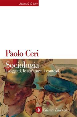 Sociologia. I soggetti, le strutture, i contesti