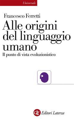 Alle origini del linguaggio umano. Il punto di vista evoluzionistico