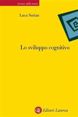 Lo sviluppo cognitivo. Ediz. illustrata