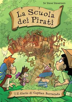 Il diario di capitan Barracuda. La scuola dei pirati