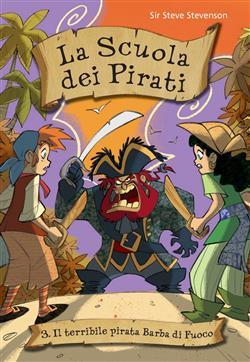 Il terribile pirata Barba di Fuoco. La scuola dei pirati