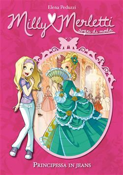 Principessa in jeans. Milly Merletti. Sogni di moda